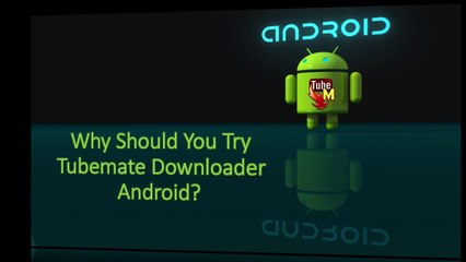 Why Should You Try Tubemate Downloader Android - video dailymotion