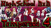 HIGHSCHOOL DXD 4° TEMPORADA | TOKYO GHOUL 3° TEMPORADA | NOTICIAS ANIMES | ESTRENO