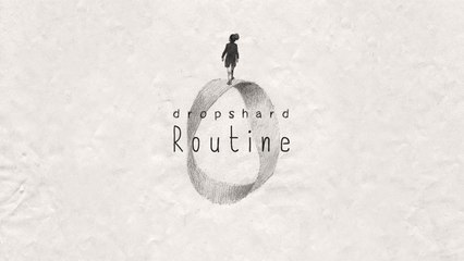 Dropshard - Routine