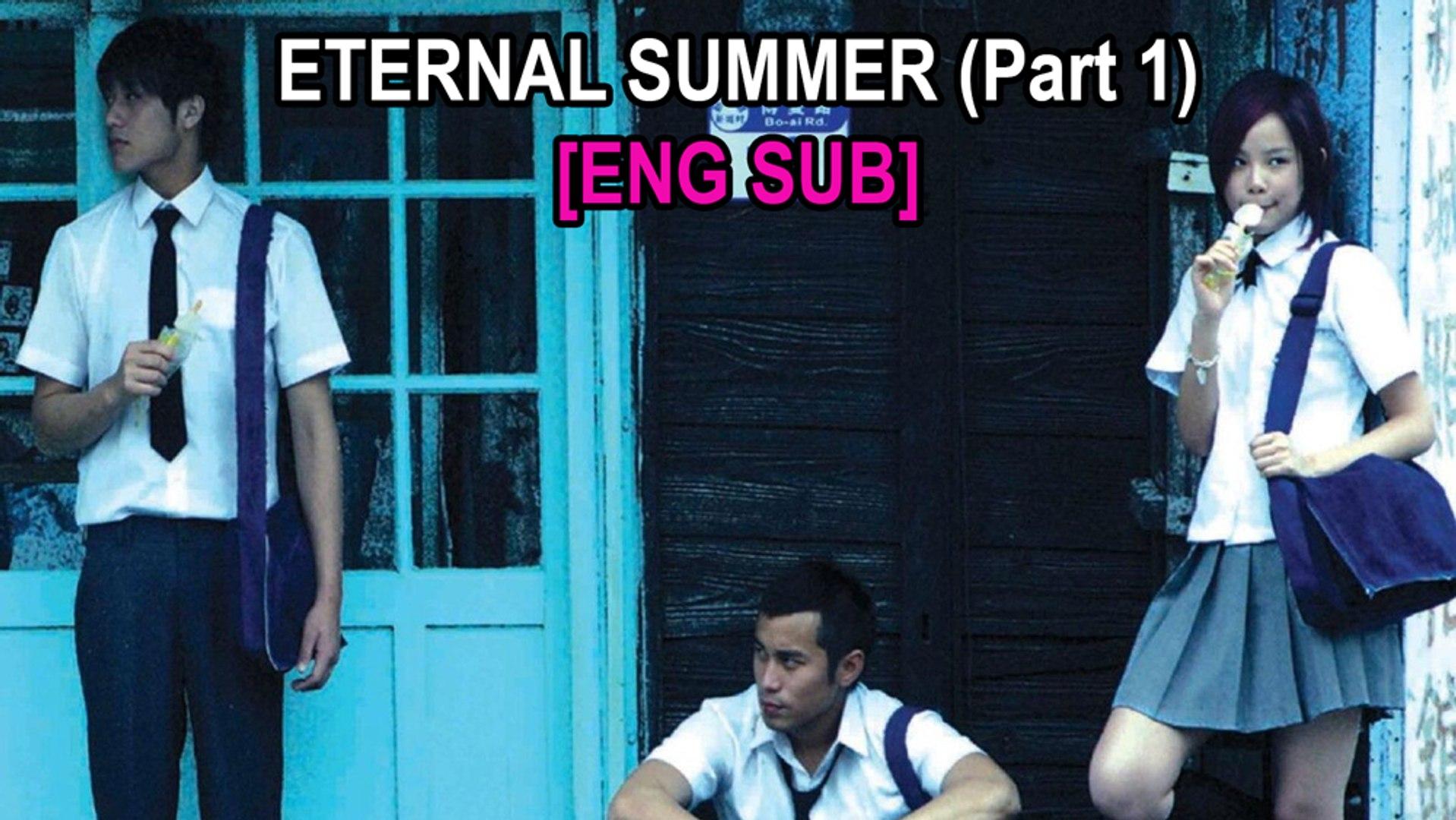Eternal Summer || Part 1 [ENG SUB]