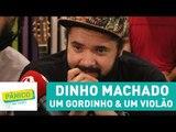 Dinho Machado, um gordinho e um violão | Pânico