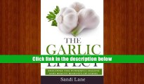 BEST PDF  The Garlic Effect: Discover the Powerful Health and Beauty Benefits of Using Garlic You