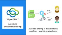 Automate Document Sharing with clients and track the details with Vtiger CRM