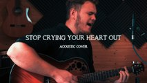 Oasis-Oasis - Stop crying your heart out - Acoustic cover
