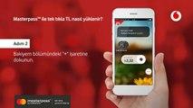 Vodafone Yanımdada Masterpass™ ile nasıl TL yüklerim?