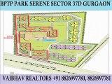 Resale Bptp Park Serene Residential Apartments 2,3,4 BHK Sector 37D Gurgaon Haryana Call Vaibhav Realtors 8826997781