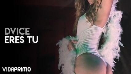 Dvice - Tu Eres ft. Nio Garcia & Lyan