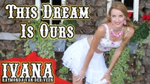 Ivana Raymonda - This Dream Is Ours (Original Song & Official Music Video)