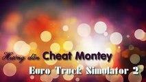 Bài 3 Hướng dẫn tăng money trong ETS2 - Euro Truck Simulator 2