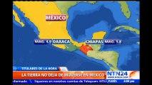 Nuevos sismos de magnitud 5.8 y 4.9 sacudieron los estados de Chiapas y Oaxaca en México