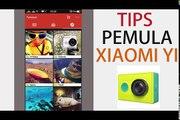 Tips Untuk Pemula Xiaomi Yi Apps