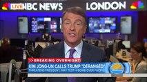 North Koreas Kim Jong Un Calls President Donald Trump 'Mentally Deranged US Dotard | TODAY