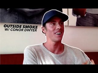 Conor Dwyer's Shirt Looks Ridiculously Comfortable | Outside Smoke Ep. 12