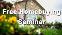 First Time Home Buyer Programs | FREE Home Buying Seminars