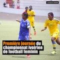 Résumé de la 1ère journée - Football Feminin Côte d'Ivoire / 2017-18
