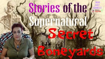 Secret Boneyards | Shallow Graves for the Forgotten Ones | Stories of the Supernatural