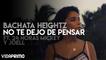 Bachata Heightz feat 24 Horas Mickey y Joell - No Te Dejo De Pensar