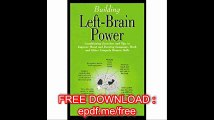 Building Left-Brain Power Left-Brain Conditioning Exercises and Tips to Strengthen Language, Math and Uniquely Human Ski