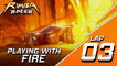 RIMBA Racer | Lap 3 | Playing With Fire