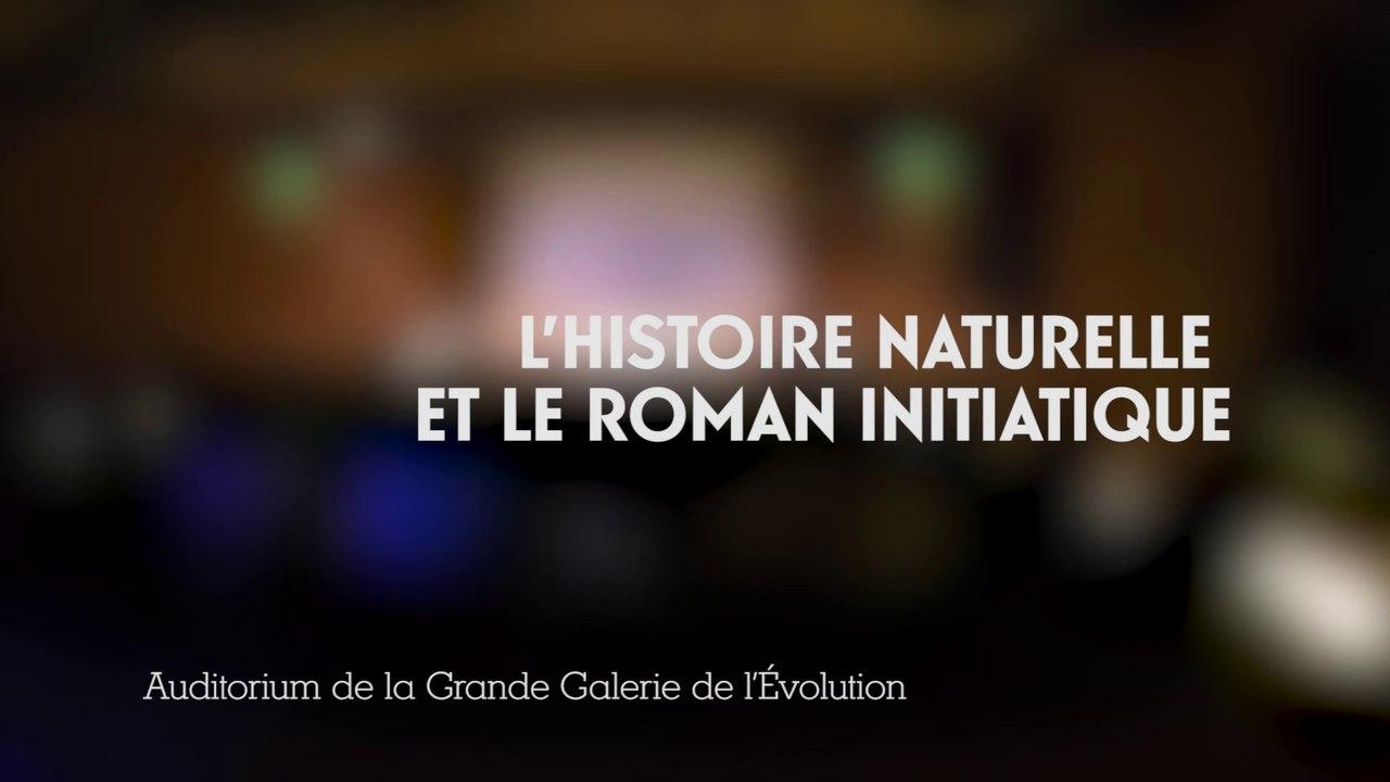 L'Histoire naturelle et le roman initiatique