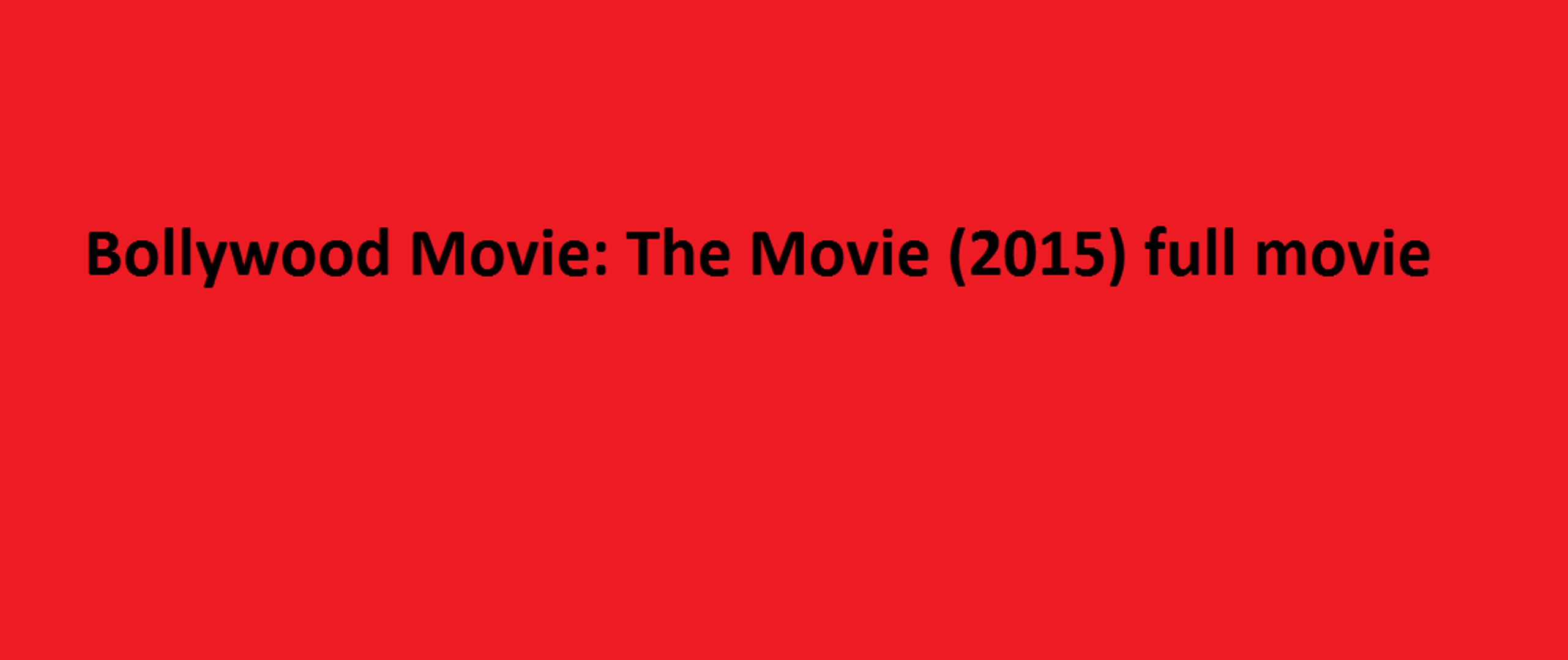Download Bollywood Movie: The Movie (2015) full