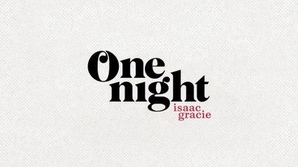 isaac gracie - one night