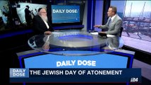 DAILY DOSE | The Jewish day of atonement  | Thursday, September 28th 2017