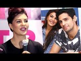 Jacqueline Fernandez Reacts To Dating Rumors With Sidharth Malhotra