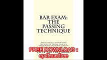 Bar Exam The Passing Technique The technique, the form and the spirit of the bar exam by a writer whose entire bar exam