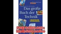Das grosse Buch der Technik Ein Standardwerk über Technik und ihre Anwendung (Faszination Wissen)