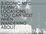3 Iconic NYC Filming Locations You Can Visit When Wandering About | Sam Zormati