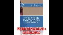 Cabo Verde - Um caso a ser estudado O Outro Lado da Politica (Cabo Verde - Um caso a estudar) (Volume 1) (Portuguese Edi