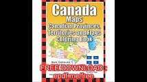Canada Maps, Canadian Provinces, Territories and Flags Coloring Book Blank, Outline and Detailed Maps for Coloring, Mark