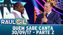 Quem Sabe Canta - 30.09.17 - Parte 2