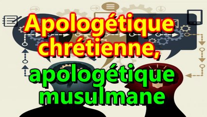 Apologétique chrétienne, apologétique musulmane