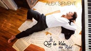 ALEX SIRVENT LO QUE LA VIDA ME ROBO Toda la musica original