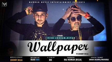 Wallpaper I Vish Jordan Riyan Feat Cherry Billa I New Punjabi Songs 2017 - YouTube