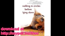 Walking in Circles Before Lying Down A Novel