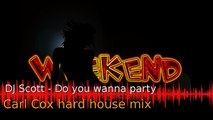 DJ Scott - Do you wanna party (Carl Cox hard house mix) Old skool 90s dance music
