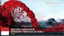 Erupsi gunung berapi Bali 2017: Gunung Agung siap meledak - TomoNews
