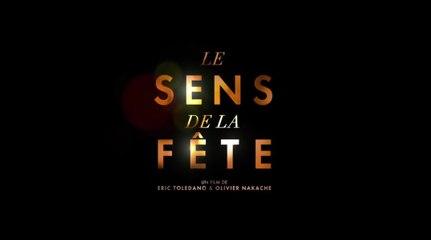 Le Sens de la fête - Eric Toledano et Olivier Nakache