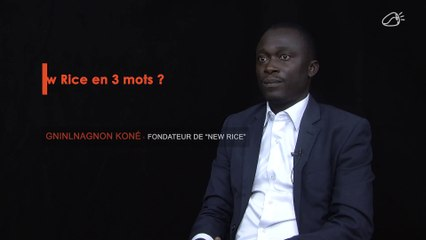 1 Entrepreneur 3 mots - Gninlnagnon Koné, CEO de NEW RICE