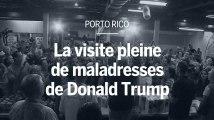Porto Rico : la visite pleine de maladresses de Donald Trump