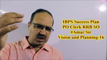 IBPS Success Plan | PO Clerk RRB SO | Vision and Planning 16 #Amar Sir: Bank PO/Clerk/SSC/
