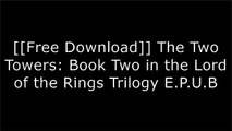[6GSVQ.[Free Download Read]] The Two Towers: Book Two in the Lord of the Rings Trilogy by J. R. R. TolkienJ. R. R TolkienJ.R.R. TolkienJ. R. R. Tolkien T.X.T