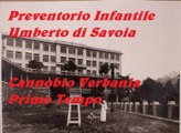 Preventorio Infantile Umberto di Savoia  Cannobio Verbania  Primo Tempo