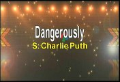 Charlie Puth Dangerously Karaoke Version