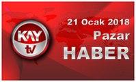 21 Ocak 2018 Kay Tv Haber