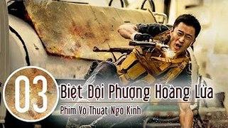 Biet Doi Phuong Hoang Lua Tap 3 Collection of Martial Arts o