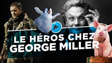 Le Héros chez George Miller